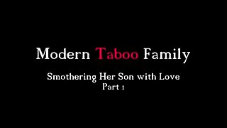 Smothering Her Son With Love Part 1 (Modern Taboo Family)